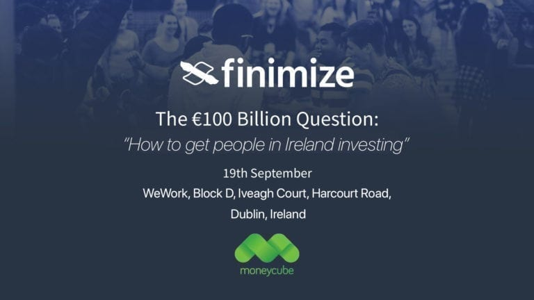 Finimize Moneycube - How to get people in Ireland Investing